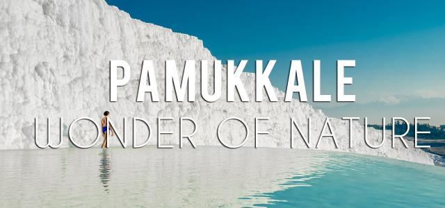 Pamukkale: Wonder of Nature