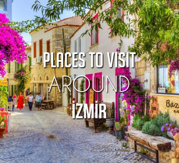 Places to Visit Around Izmir